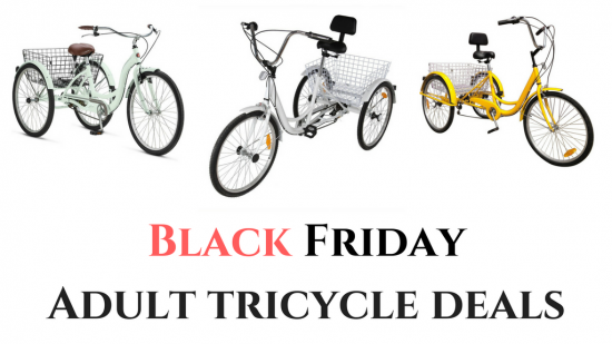 Black Friday Adult Tricycle Deals 2019 - Adult Tricycle on SALE!