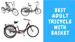 best adult tricycle with basket