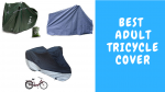 Best Adult Tricycle Cover