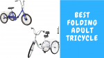 Best Folding Adult Tricycle
