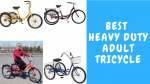 Best Heavy Duty Adult Tricycle